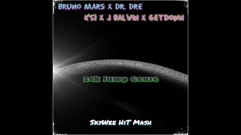 Bruno Mars x Dr. Dre x KSI x J Balvin x Getdown - 24k Jump Gente (SkyWee HIT Mash)[110 BPM]