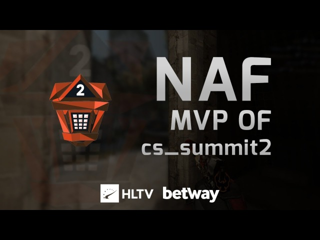 NAF - HLTV MVP by Betway of cs_summit2