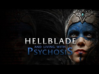 Hellblade and Living with Psychosis | Sidcourse