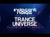 Trance Universe Indecent Noise OTC 8 марта Москва
