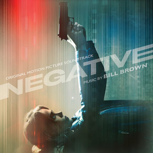 Bill Brown альбом Negative (Original Motion Picture Soundtrack)
