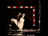 Hank Mobley Quartet - Avila and Tequila
