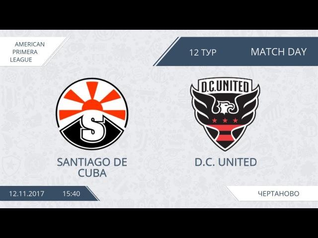 AFL17. America. Primera. Day 12. Santiago de Cuba - D.C. United.