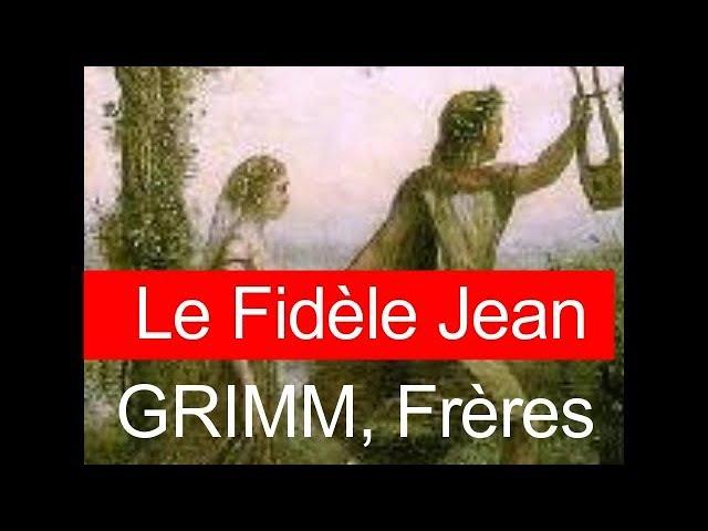 GRIMM, Frères – Le Fidèle Jean (Livre audio avec texte)