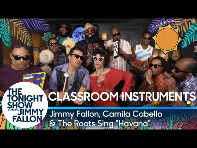 Jimmy Fallon, Camila Cabello and The Roots Sing Havana (Classroom Instruments)