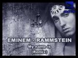 Eminem - Rammstein ''My name is'' (remix)