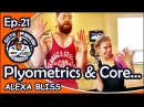 Ep.21 Alexa Bliss Plyometrics Core Workout