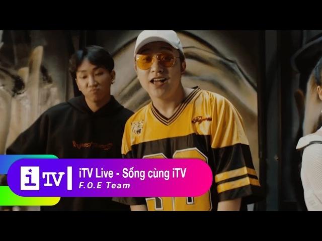 ITV Live (Sống cùng iTV) | F.O.E Team (Yan Bi - Mr.T - Bueno - T-akayz) | MV Official | iTV Music