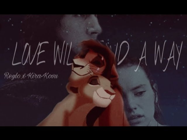 Reylo x Kira-Kovu ll Love Will Find A Way