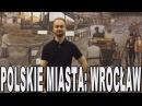 Polskie miasta Wrocław Historia Bez Cenzury