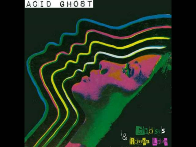 Acid Ghost - I Don't Need You