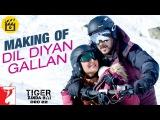 Making of Dil Diyan Gallan Song  Tiger Zinda Hai  Salman Khan  Katrina Kaif