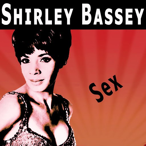Shirley Bassey альбом Sex