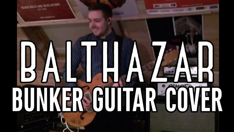Balthazar - Bunker (Guitar Cover)