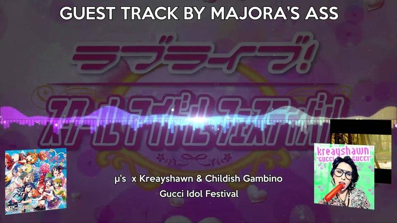 24 - Gucci Idol Festival by Majoras Ass [μs x Kreayshawn Childish Gambino]