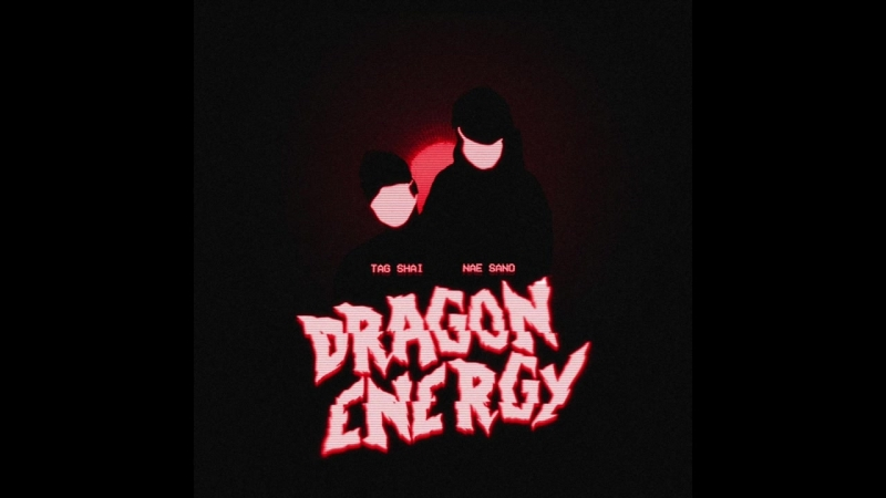 Tag Shai Nae Sano - Dragon Energy (AUDIO)