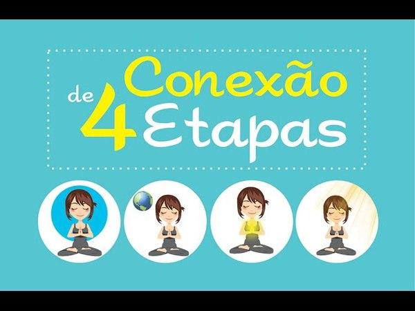 Conexão de 4 Etapas | O Passo a Passo da Conexão que funciona