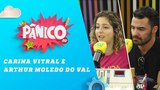 Carina Vitral e Arthur Moledo do Val - Pânico - 17/04/18