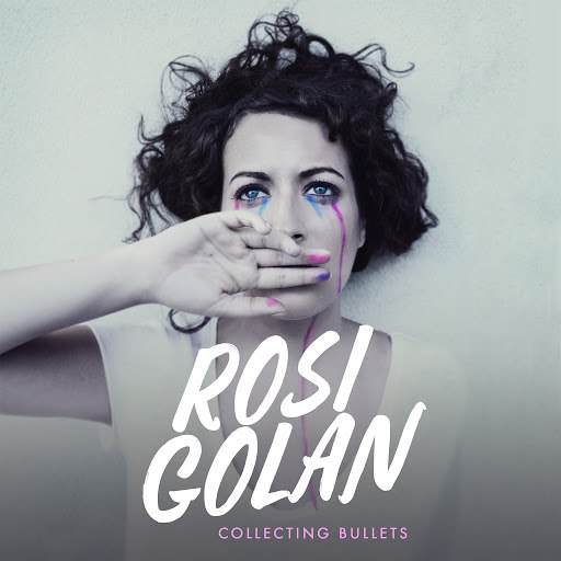 Rosi Golan альбом Collecting Bullets