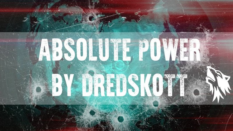 Absolute Power by DredSkott Абсолютная власть Warface
