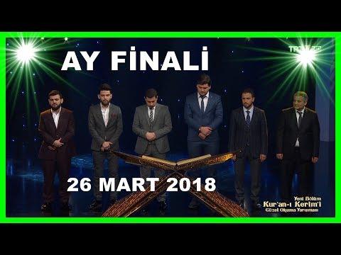 Kur'an-ı Kerim'i Güzel Okuma Yarışması - Ay Finali (26.3.2018)