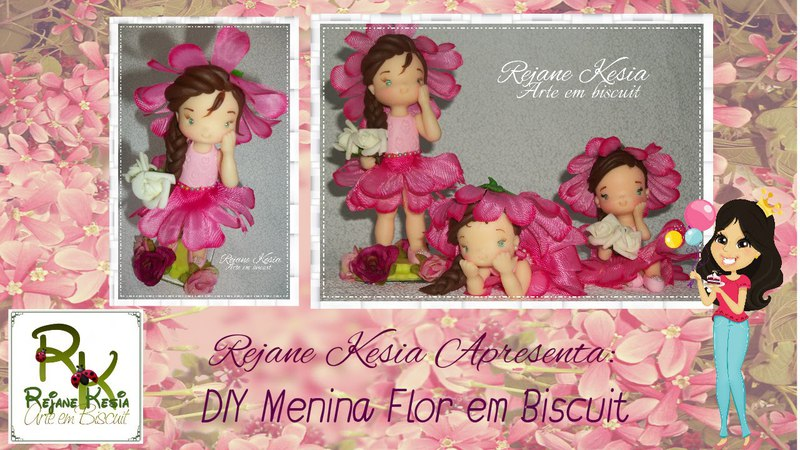 DIY Menina Flor em Biscuit Rejane Kesia Biscuit
