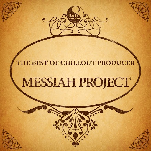 Messiah Project альбом The Best Of Chillout Producer: Messiah Project