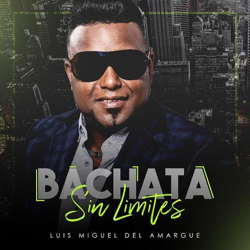 Luis Miguel Del Amargue альбом Bachata Sin Limites