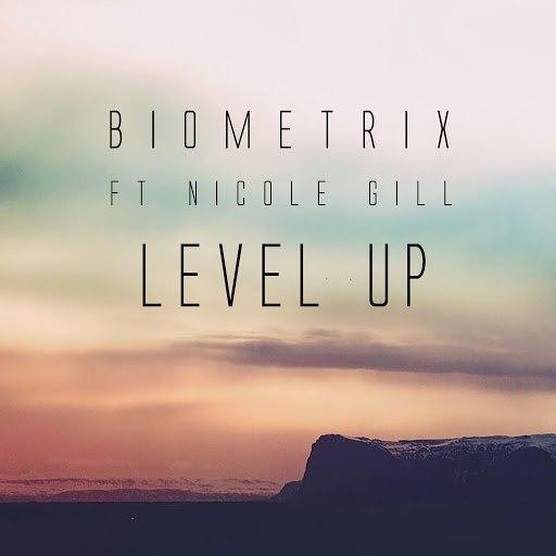 Biometrix альбом Level Up (Ft Nicole Gill)