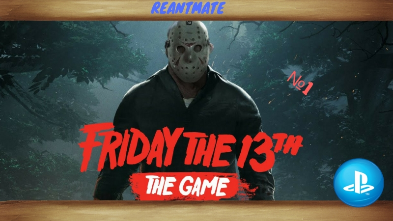 PS4 Часика на два= Friday the 13th The Game