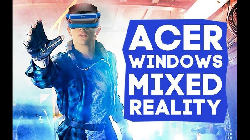 НЕ Смешанная реальность Обзор VR шлема Acer Windows Mixed Reality