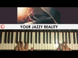 YOUR REALITY... but it's cocktail jazz (Jazzy Piano Cover)   Patreon Dedication #308