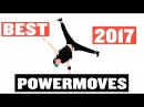 BEST BBOY POWERMOVES COMPILATION 2017 PAAW
