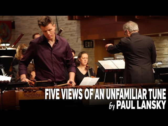 Five Views of an Unfamiliar Tune by Paul Lansky World Premiere Performance