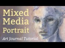 Art Journal Tutorial - Mixed Media Portrait - using acrylic paint and soft pastel - Who Are You