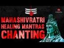 ANCIENT HEALING CHANTS OF SHIVA Shiva Mantras To Remove Negative Energy FULL ALBUM