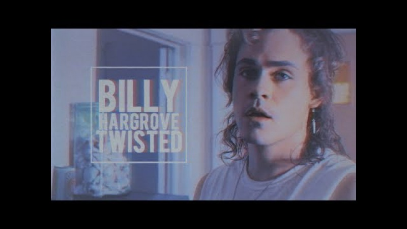 ▶ Billy Hargrove | Twisted