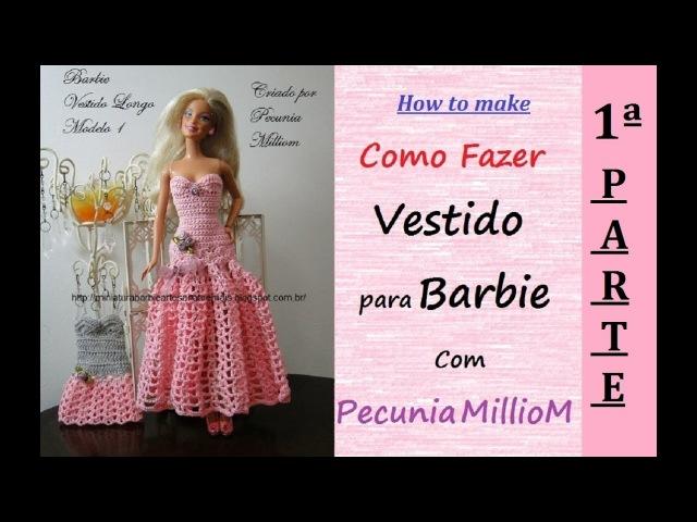 Croche Barbie DIY - Tutorial Vestido de Festa Com Pecunia MillioM - Parte1