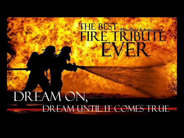 MUST WATCH! - Best Fire Tribute Ever! - Dream On
