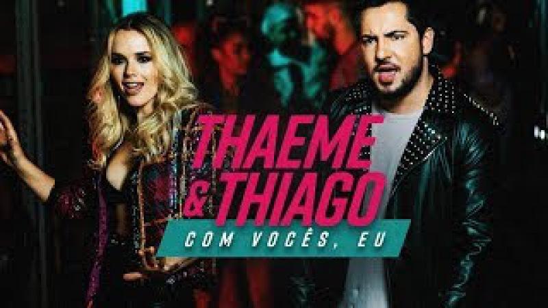 Thaeme Thiago - Com Vocês, Eu | Clipe Oficial