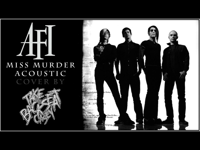AFI - Miss Murder (Take The Backseat, Casey Cover)