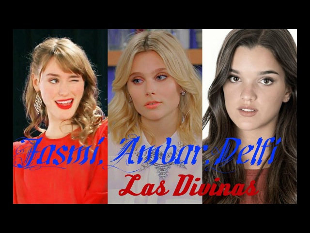 Jasmi, Ambar, Delfi - Las Divinas