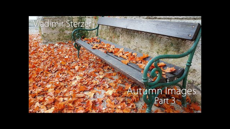 Autumn Images (Part 3) Beautiful video with relaxing piano music for the soul. Vladimir Sterzer