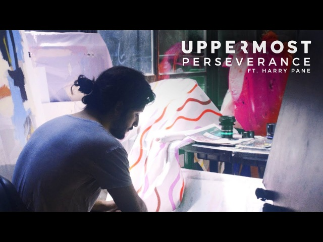 Uppermost ft. Harry Pane - Perseverance (Official Music Video)