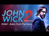 John Wick Chapter 2 Music Video (Skillet - Back from the Dead)