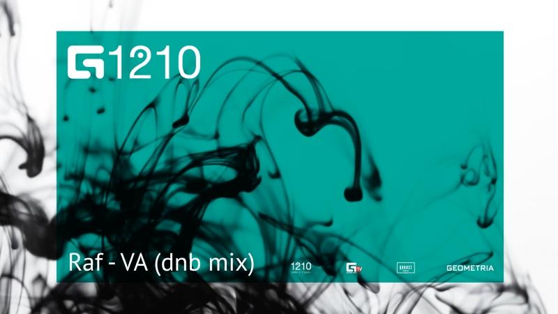 Geometria 1210 / Raf - VA (dnb mix)