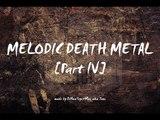 Melodic Death Metal Part IV
