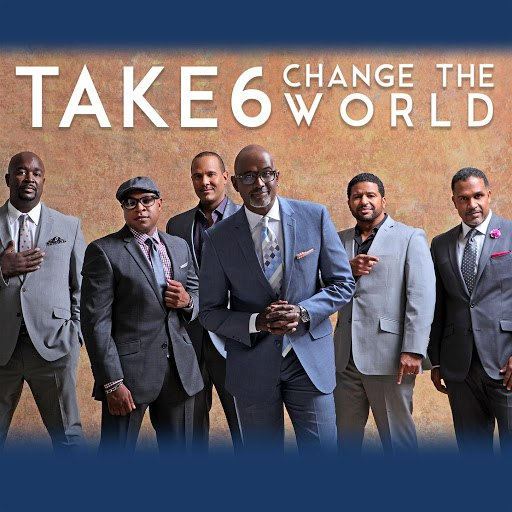 Take 6 альбом Change The World