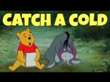 Выражение to CATCH A COLD из м/ф Винни Пух