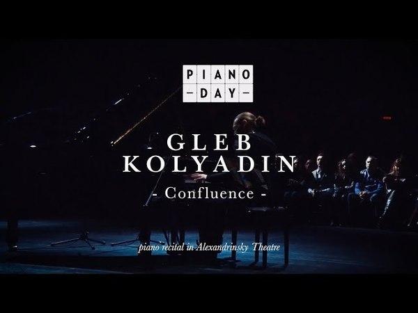 Gleb Kolyadin - Confluence (Piano Recital at the Alexandrinsky Theatre)